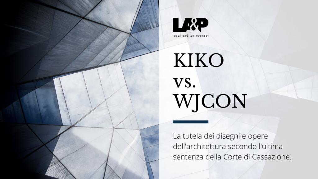 La tutela dei disegni e opere dell'architettura: KIKO vs. Wjcon